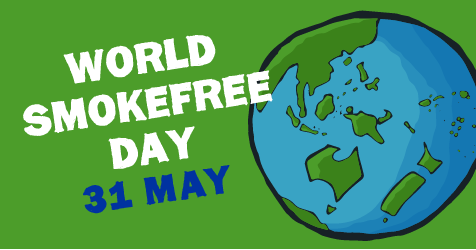 31 May is World Smokefree Day